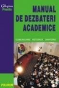 Manual de dezbateri academice. Comunicare. Retorica. Oratorie - ***