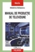 Manual de productie de televiziune - Madalina Balasescu