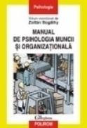 Manual de psihologia muncii si organizationala - Zoltan Bogathy