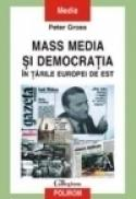 Mass media si democratia in tarile Europei de Est - Peter Gross
