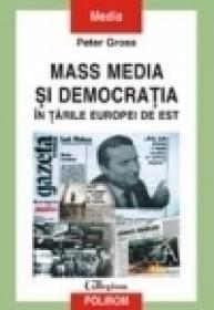 Mass media si democratia in tarile Europei de Est - Peter Gross