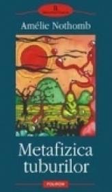 Metafizica tuburilor - Amelie Nothomb