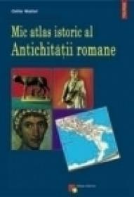 Mic atlas istoric al Antichitatii romane - Odille Wattel