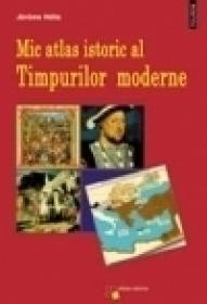 Mic atlas istoric al timpurilor moderne - Jerome Helie