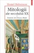 Mitologii ale secolului XX. Dumezil, Levi-Strauss, Eliade - Daniel Dubuisson