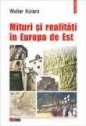 Mituri si realitati in Europa de Est - Walter Kolarz