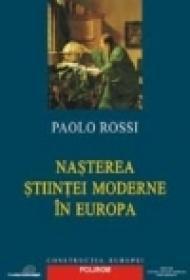 Nasterea stiintei moderne in Europa - Paolo Rossi