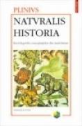 Naturalis historia. Enciclopedia cunostintelor din Antichitate. Volumul al II-lea: Antropologia. Zoologia - Plinius