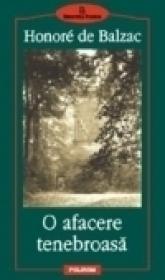 O afacere tenebroasa - Honore de Balzac