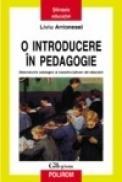 O introducere in pedagogie. Dimensiuni axiologice si transdisciplinare ale educatiei - Liviu Antonesei