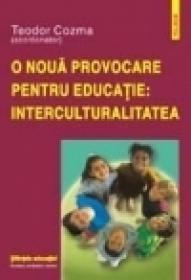 O noua provocare pentru educatie: interculturalitatea - Teodor Cozma