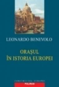 Orasul in istoria Europei - Leonardo Benevolo