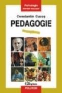 Pedagogie (Editia a II-a, revazuta si adaugita) - Constantin Cucos