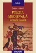 Poezia medievala in limba romana (Editia a II-a revazuta) - Eugen Negrici