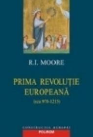 Prima revolutie europeana (cca 970-1215) - R. I. Moore