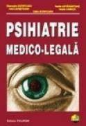 Psihiatrie medico-legala - Vasile Astarastoae, Gheorghe Scripcaru, Petru Boisteanu, Vasile Chirita, Calin Scripcaru