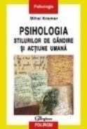 Psihologia stilurilor de gindire si actiune umana - Mihai Kramar