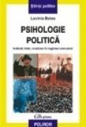 Psihologie politica. Individ, lider, multime in regimul comunist - Lavinia Betea