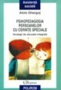 Psihopedagogia persoanelor cu cerinte speciale. Strategii de educatie integrata - Alois Ghergut
