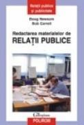 Redactarea materialelor de relatii publice - Doug Newsom, Bob Carrell