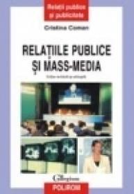 Relatiile publice si mass-media (editie revazuta si adaugita) - Cristina Coman