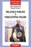 Relatiile publice si publicitatea online - Iulian Veghes Ruff, Bogdan Grigore