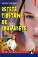 Retete tibetane de frumusete - Viktor F. Vostokov