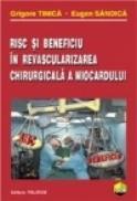 Risc si beneficiu in revascularizarea chirurgicala a miocardului - Grigore Tinica, Eugen Sandica