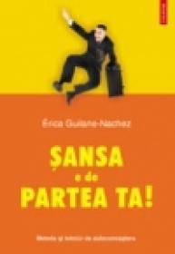 Sansa e de partea ta! Metode si tehnici de autocunoastere - Erica Guilane-Nachez