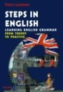 Steps in English. Learning English Grammar. From Theory to Practice - Radu Lupuleasa