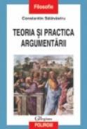 Teoria si practica argumentarii - Constantin Salavastru