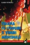 Terapia cu struguri si vinuri medicinale - Eugen Petrescu