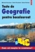 Teste de geografie pentru bacalaureat - Dorin Fiscutean, Mihaela Fiscutean, Doina Petrean
