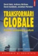 Transformari globale. Politica, economie si cultura - David Held, Anthony McGrew, David Goldblatt, Jonathan Perraton