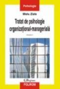 Tratat de psihologie organizational-manageriala (vol. I) - Mielu Zlate