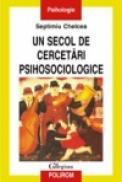 Un secol de cercetari psihosociologice. 1897-1997 - Septimiu Chelcea