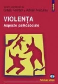 Violenta. Aspecte psihosociale - Adrian Neculau, Gilles Ferreol
