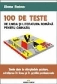 100 teste de limba si literatura romana - Elena Boboc