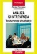 Analiza si interventia in grupuri si organizatii - Adrian Neculau