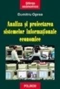 Analiza si proiectarea sistemelor informationale economice - Dumitru Oprea