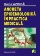 Ancheta epidemiologica in practica medicala - Doina Azoicai