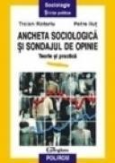 Ancheta sociologica si sondajul de opinie - Traian Rotariu, Petru Ilut