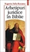 Arhetipuri juridice in Biblie - Eugeniu Safta-Romano