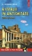 Astralii in Antichitate. Grecia si Roma - Raymond Drake