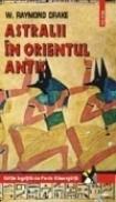 Astralii in Orientul Antic - Raymond Drake