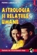 Astrologia si relatiile interumane - Pierre Lassalle, Brigitte Maffray