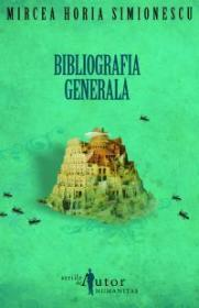 Bibliografia generala - Simionescu Mircea Horia