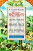 Cai De Acces La Esoterismul Occidental (vol. 2) - Antoine Faivre