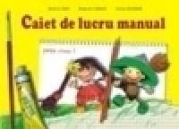 Caiet de lucru manual clasa I - Margareta Cabalau, Marioara Ianos, Valerica Beldiman
