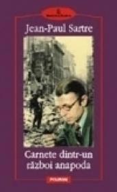 Carnete dintr-un razboi anapoda. Septembrie 1939 - Martie 1940 - Jean-Paul Sartre